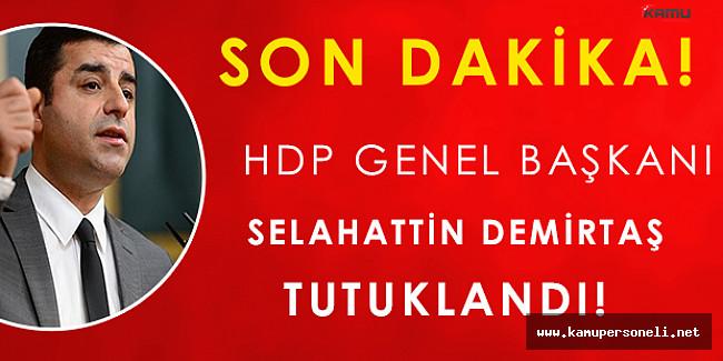 HDP Eş Genel Başkanı Selahattin Demirtaş Tutuklandı