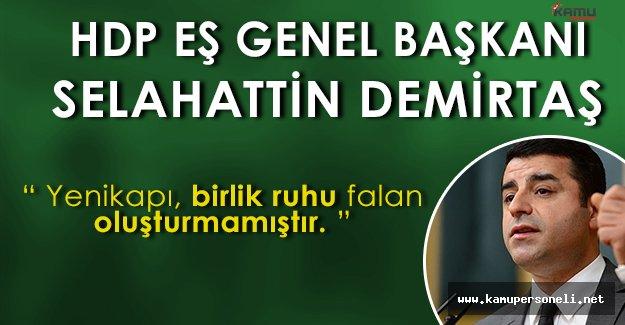 """HDP Eş Genel Başkanı Selahattin Demirtaş: """" Yenikapı, birlik ruhu falan oluşturmamıştır. """""""