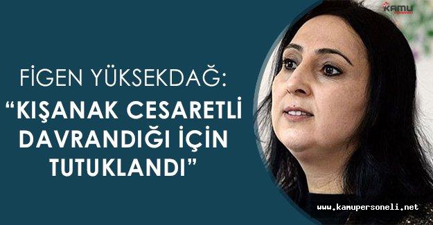 """HDP Eş Genel Başkanı Yüksekdağ: """"Kışanak kadın cesaretini kuşandı ve doğruları söyledi"""""""