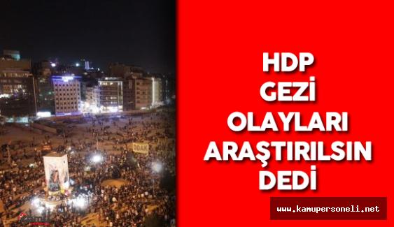 HDP Gezi'nin Araştırılmasını İstedi