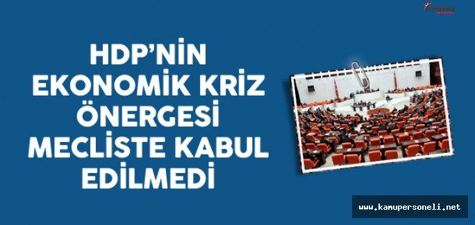 HDP'nin Ekonomik Kriz Önergesi Mecliste Kabul Edilmedi