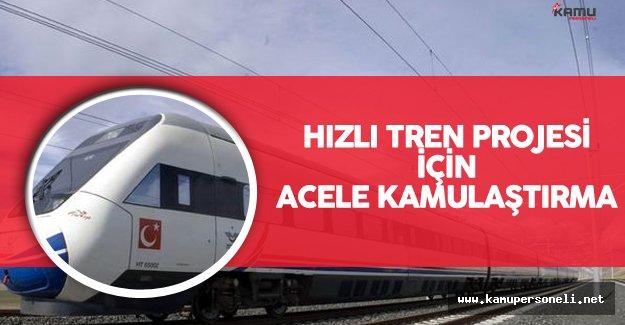 Hızlı Tren Projesi İçin Acele Kamulaştırma Kararı Resmi Gazete'de Yayımlandı