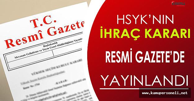HSYK 203 Kişiyi Meslekten İhraç Etti, Karar Resmi Gazete'de Yayınlandı