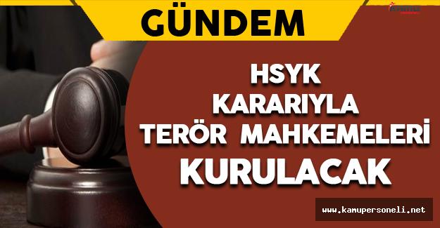 HSYK Kararıyla Terör Mahkemeleri Kurulacak