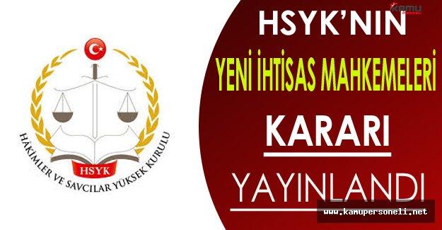 HSYK'nın Yeni İhtisas Mahkemeleri Kararı Resmi Gazete'de Yayınlandı
