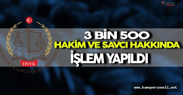 HSYK Tarafından 3 Bin 500 Hakim ve Savcı Hakkında İşlem Yapıldı