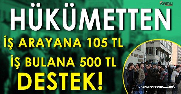 Hükümetten İş Arayanlara 105 TL, İş Bulanlara da 500 TL Ödenek İmkanı!