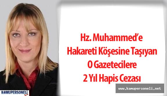 Hz Muhammed'e Hakareti Köşesine Taşıdığı İçin 2 Yıl Hapis Cezası Alan Ceyda Karan Kimdir?