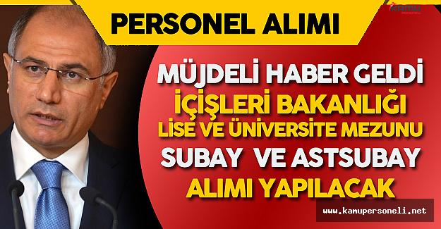 """İçişleri Bakanı :""""Lise ve Üniversite Mezunu 500 Subay ve 3 bin Astsubay Alımı Yapacağız"""""""