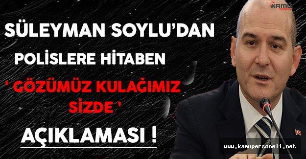 İçişleri Bakanı Süleyman Soylu'dan Polislere Açıklama ( Gözümüz Kulağımız Sizde )