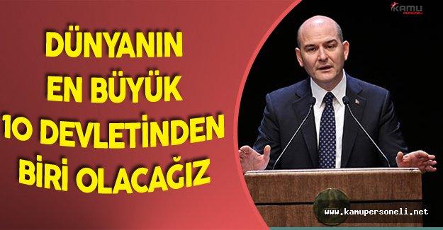 """İçişleri Bakanı:""""Dünyanın En Büyük 10 Devletinden Biri Olacağız"""""""