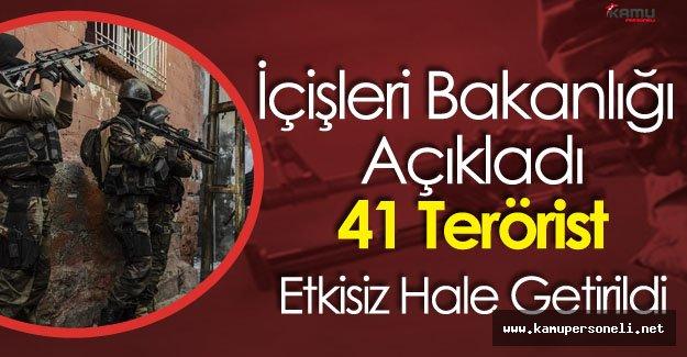 İçişleri Bakanlığı Açıkladı '41 Terörist Etkisiz Hale Getirildi'