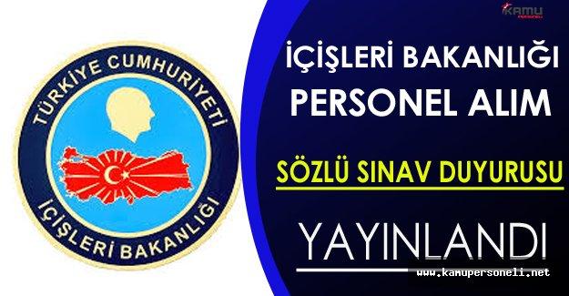 İçişleri Bakanlığı Personel Alımı Sözlü Sınav Duyurusu Yayınlandı
