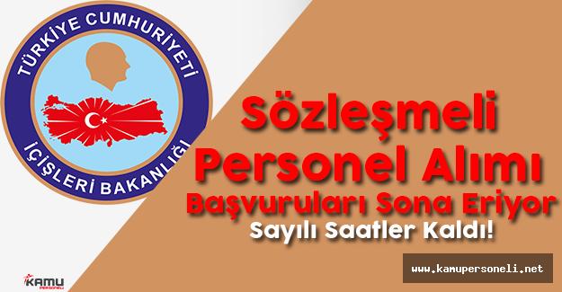 İçişleri Bakanlığı Sözleşmeli Personel Alımı Başvuruları Sona Eriyor ( Sayılı Saatler Kaldı )