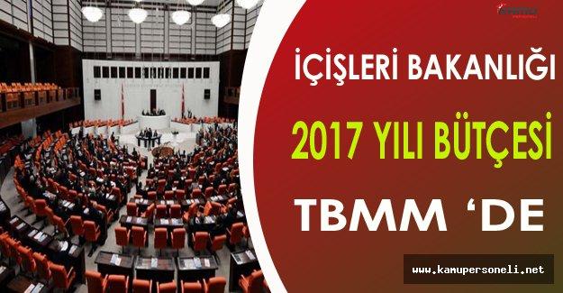 İçişleri Bakanlığı ve Bağlı Kurumların 2017 Yılı Bütçesi TBMM Plan ve Bütçe Komisyonunda