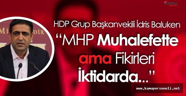 """İdris Baluken:"""" MHP Muhalefette Ama Fikirleri İktidarda"""""""