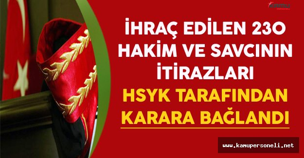 İhraç Edilen 230 Hakim ve Savcının İtirazı HSYK Tarafından Karara Bağlandı