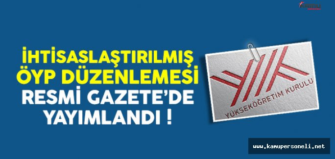 İhtisaslaştırılmış ÖYP Düzenlemesi Resmi Gazete'de Yayımlandı