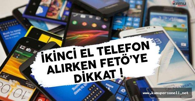 İkinci El Telefon Alırken FETÖ'ye Aman Dikkat !