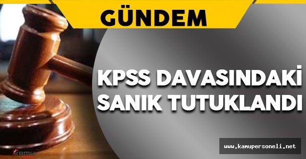 İlk KPSS Davasının Sanığı Tutuklandı
