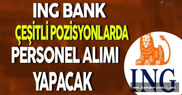 ING Bank Çeşitli Kadrolarda Personel Alımı Yapacak