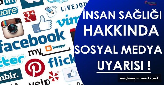 İnsan Sağlığı Hakkında Uzmanlardan Önemli Sosyal Medya Uyarısı