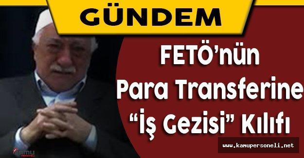 """""""İş Gezisi"""" Adı Altında FETÖ'ye Para Transferi"""