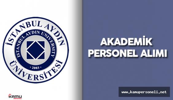 İstanbul Aydın Üniversitesi Akademik Personel Alımı Yapacak