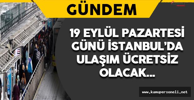 İstanbul'da 19 Eylül'de Ulaşım Ücretsiz Olacak