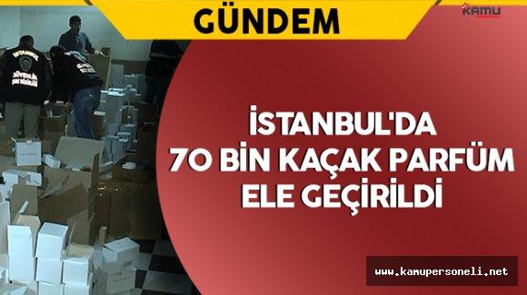 İstanbul'da 70 Bin Kaçak Parfüm Ele Geçirildi