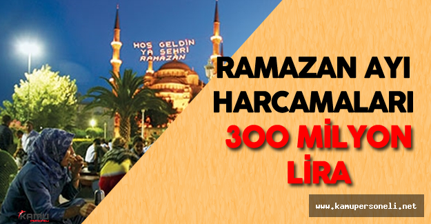 İstanbul'da Belediyeler 300 Milyon Lira Ramazan Harcaması Yaptı