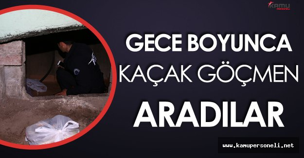 İstanbul'da Gece Boyunca Kaçak Göçmen Arandı