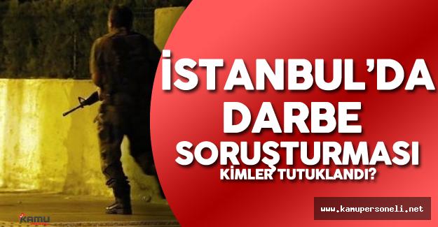 İstanbul'da Kimler Gözaltına Alındı? ( Açığa Alınanların Listesi Yayımlandı mı?)
