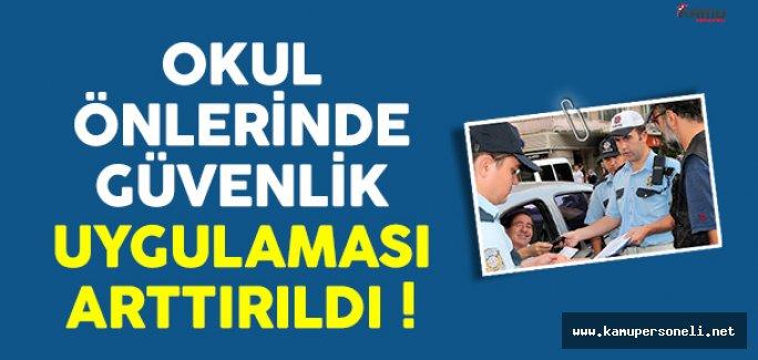 İstanbul'da Okul Önlerinde Güvenlik Uygulaması Arttırıldı !