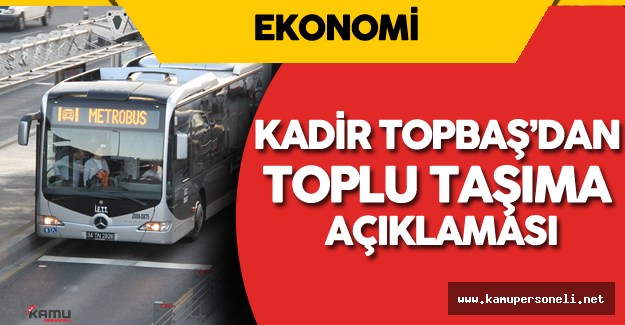 İstanbul'da Otobüs , Metro  ve Metrobüse Zam Yapılacak Mı? Sorusuna Yanıt Geldi
