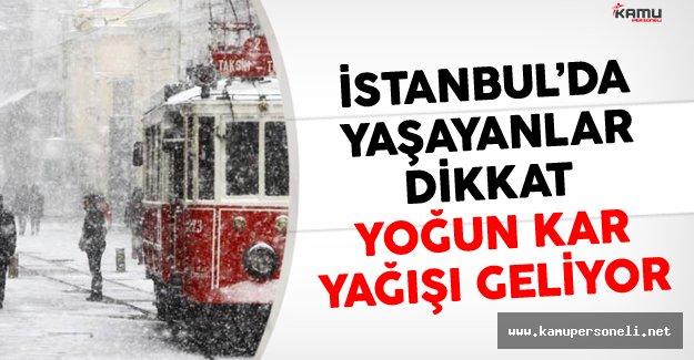 İstanbul'da Yaşayanlar Dikkat Yoğun Kar Yağışı Geliyor