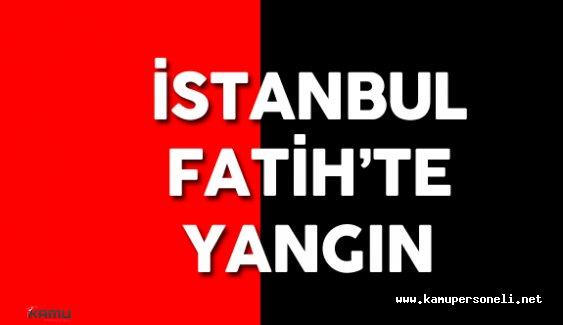 İstanbul Fatih'te Yangın Paniği