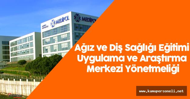İstanbul Medipol Üniversitesi Ağız ve Diş Sağlığı Eğitimi Uygulama ve Araştırma Merkezi Yönetmeliği
