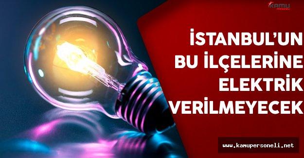 İstanbul'un Bu İlçelerine Elektrik Verilmeyecek