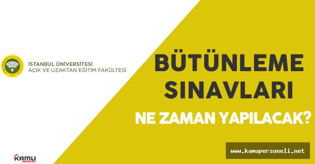İstanbul Üniversitesi AUZEF Bütünleme Sınavları Ne Zaman?   (Bütünleme Sınavı Hakkında Detaylar)