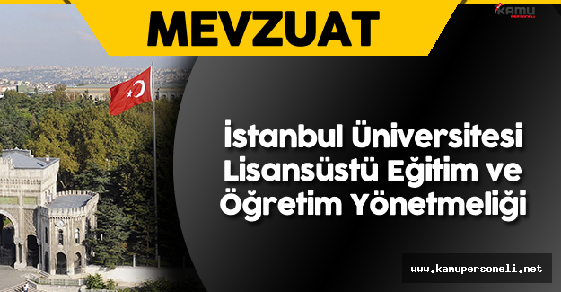 İstanbul Üniversitesi Lisansüstü Eğitim ve Öğretim Yönetmeliği Resmi Gazete'de Yayımlandı