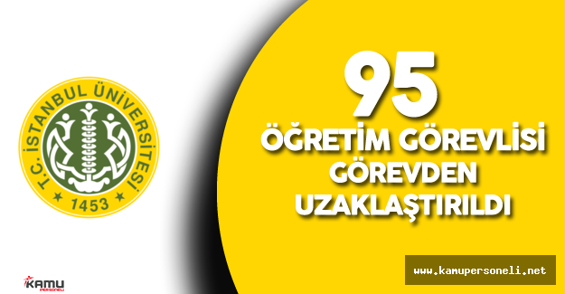 İstanbul Üniversitesi'nde 95 Öğretim Görevlisi Görevden Uzaklaştırıldı