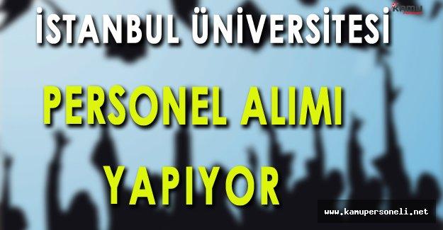 İstanbul Üniversitesi Personel Alımı Yapacak