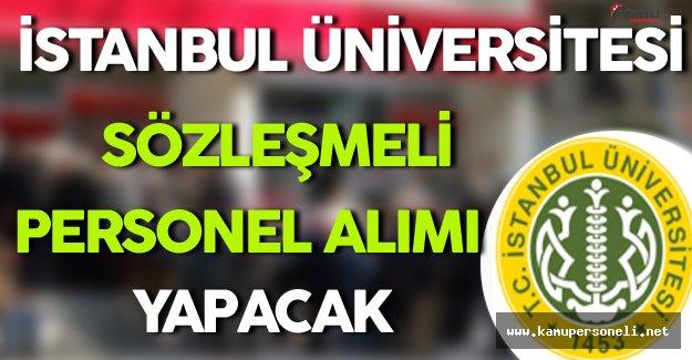 İstanbul Üniversitesi Sözleşmeli Personel Alımı Yapacak