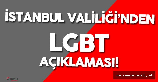 İstanbul Valiliği'nden LGBT Yürüyüşü Açıklaması