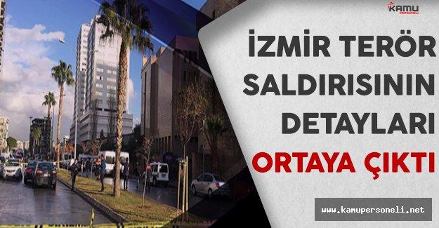 İzmir Adliyesindeki Terör Saldırısının Detayları Belli Olmaya Başladı