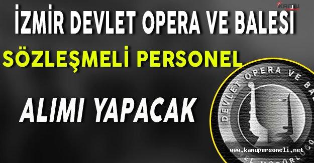 İzmir Devlet Opera ve Balesi Sözleşmeli Personel Alım İlanı