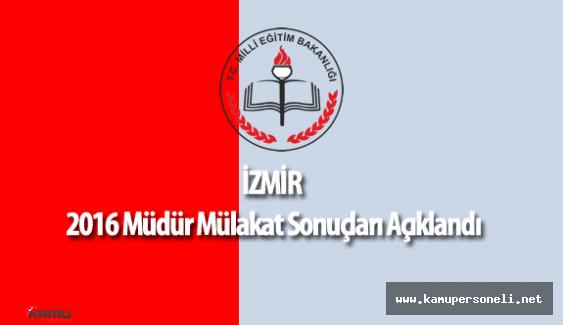 İzmir İl Milli Eğitim Müdürlüğü 2016 Müdür Mülakat Sonuçları Açıklandı