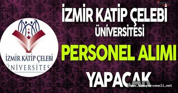İzmir Katip Çelebi Üniversitesi Personel Alıyor