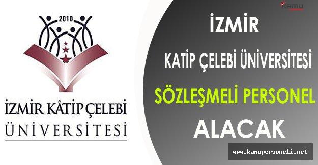 İzmir Katip Çelebi Üniversitesi Sözleşmeli Personel Alacak
